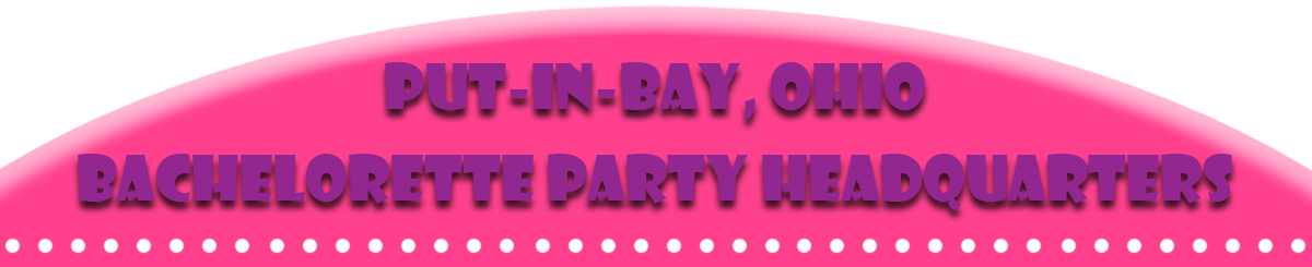 Put-in-Bay Bachelorette Party
